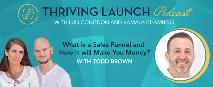 What is a Sales Funnel and How it will Make You Money With Todd Brown