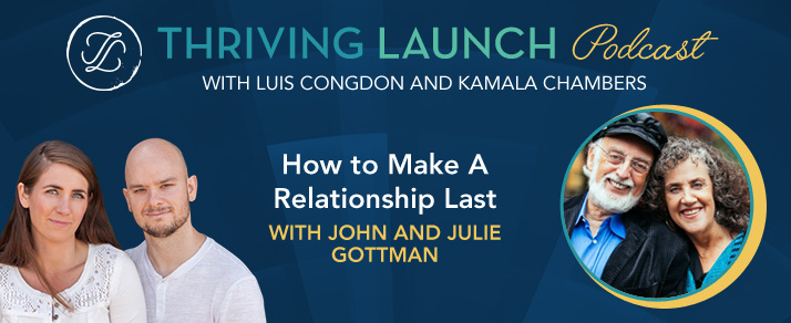 How to Make A Relationship Last – Drs. John and Julie Gottman