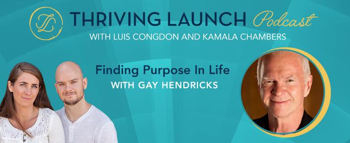Finding Purpose In Life – Gay Hendricks