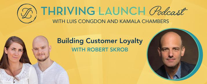 Building Customer Loyalty – Robert Skrob