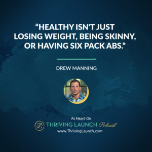 Drew Manning Finding Balance Thriving Launch Podcast