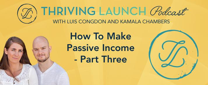 How To Make Passive Income – Part Three
