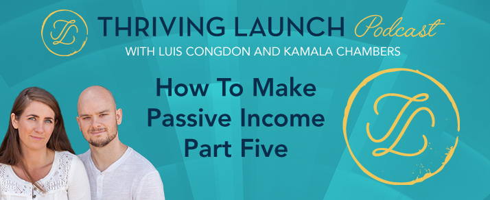 How To Make Passive Income – Part Five