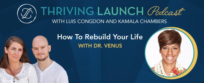 How To Rebuild Your Life – Dr. Venus