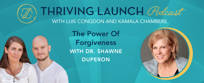 The Power Of Forgiveness - Dr. Shawne Duperon