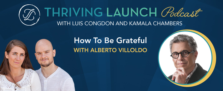 How To Be Grateful – Alberto Villoldo