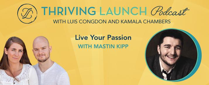 Live Your Passion – Mastin Kipp