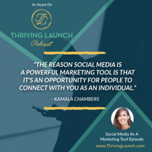 Kamala Chambers Social Media As A Marketing Tool Thriving Launch Podcast