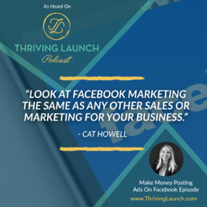 Cat Howell Make Money Posting Ads On Facebook Thriving Launch Podcast