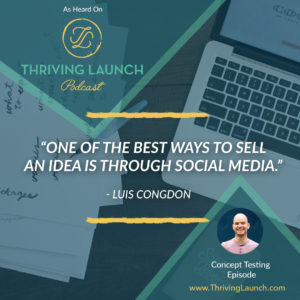 Luis Congdon Concept Testing Thriving Launch Podcast