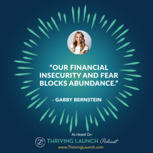 Gabby Bernstain Make An Impact Thriving Launch Podcast