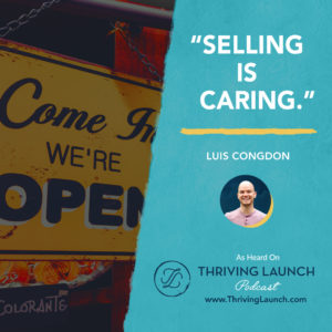 Luis Congdon Selling Skills Thriving Launch Podcast