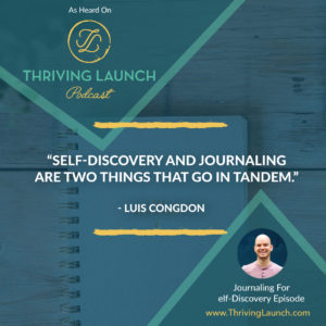 Luis Congdon Journaling For Self-Discovery Thriving Launch Podcast
