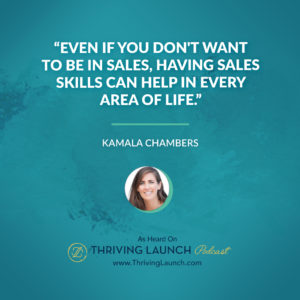 Kamala Chambers Selling Skills Thriving Launch Podcast