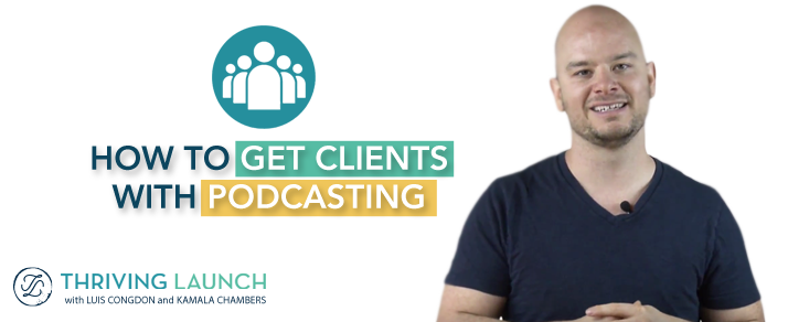 How To Get Clients With Podcasting