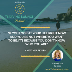 Heather Picken A Sweet Life Thriving Launch Podcast