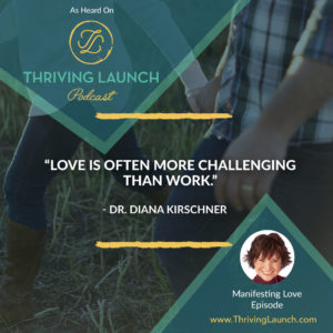 Diana Kirschner Manifesting Love Thriving Launch Podcast