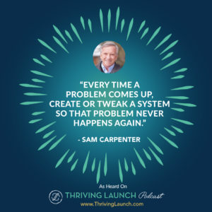 Sam Carpenter Strategic Business Systems Thriving Launch Podcast