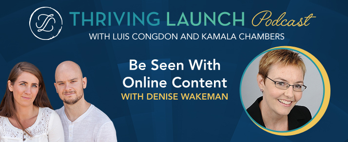 Be Seen With Online Content - Denise Wakeman