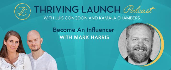 Become An Influencer – Mark Harris
