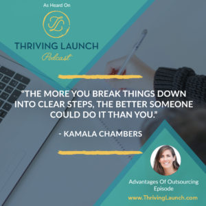 Kamala Chambers Advantages Of Outsourcing Thriving Launch Podcast