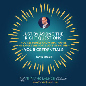 Kevin Rogers Increase Sales Thriving Launch Podcast
