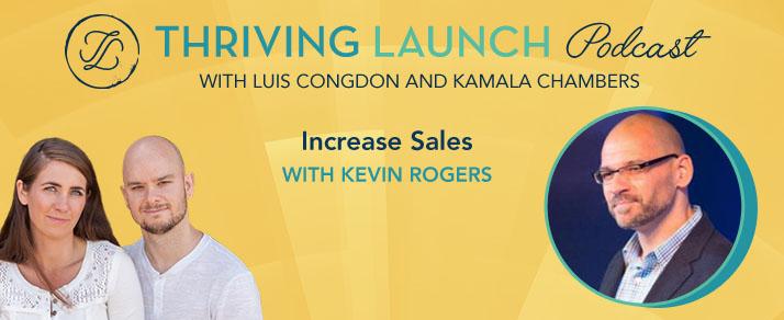 Increase Sales - Kevin Rogers