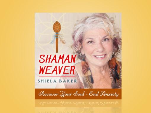 Shaman Weaver Shiela Baker Podcast