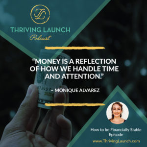 Monique Alvarez How To Be Financially Stable Thriving Launch Podcast