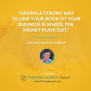 Michael Bungay Stanier How To Promote a Book Thriving Launch Podcast