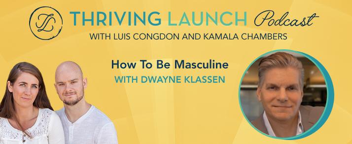 How To Be Masculine – Dwayne Klassen