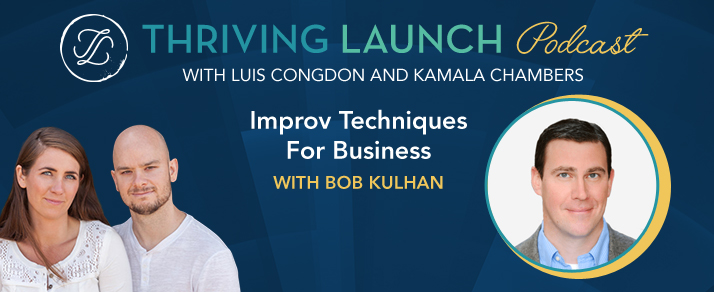 Improv Techniques For Business – Bob Kulhan