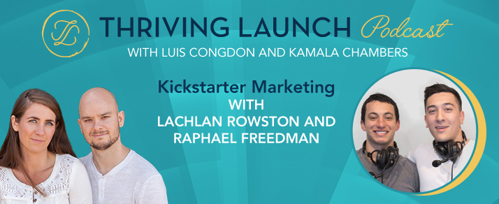 Kickstarter Marketing - Lachlan Rowston and Raphael Freedman