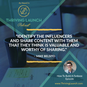 Mike Belsito How To Build A Fanbase Thriving Launch Podcast