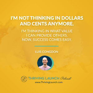 Luis Congdon Public Speaking Tips and Tricks Thriving Launch Podcast