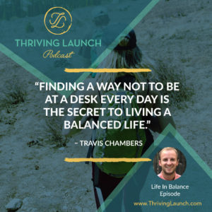 Travis Chambers Life In Balance Thriving Launch Podcast