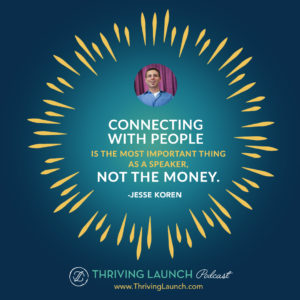 Jesse Koren Public Speaking Tips and Tricks Thriving Launch Podcast