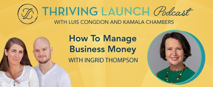 How To Manage Business Money – Ingrid Thompson