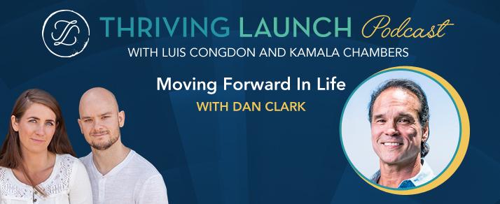 Moving Forward In Life – Dan Clark